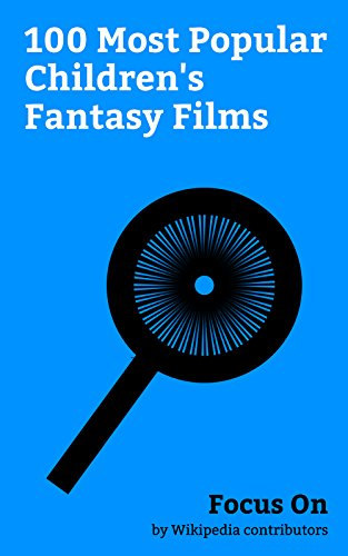 Focus On: 100 Most Popular Children's Fantasy Films: Frozen (2013 film), Spirited Away, The Wizard of Oz (1939 film), Smurfs: The Lost Village, Anastasia ... Labyrinth (film), etc. (English Edition)