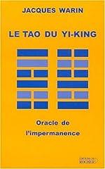 LeTao du Yi-King - Oracle de l'impermanence de Jacques Warin