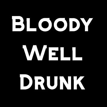 Bloody Well Drunk: The Viral Re-Write