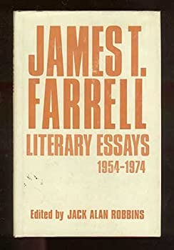 James T. Farrell: Literary Essays, 1954-1974 (Literary criticism series) 0804691258 Book Cover