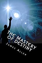 The Mastery of Destiny: On The Power of Meditation and Conscious Activity.