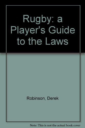 Rugby: A Player's Guide to the Laws