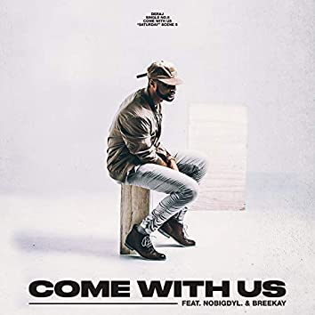 Come With Us (feat. nobigdyl. & Bree Kay)