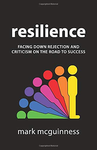 Compare Textbook Prices for Resilience: Facing Down Rejection and Criticism on the Road to Success  ISBN 9780957566408 by McGuinness, Mark