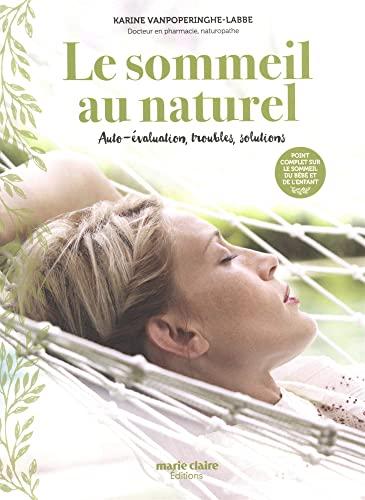 Le sommeil au naturel: auto-évaluation, troubles, solutions