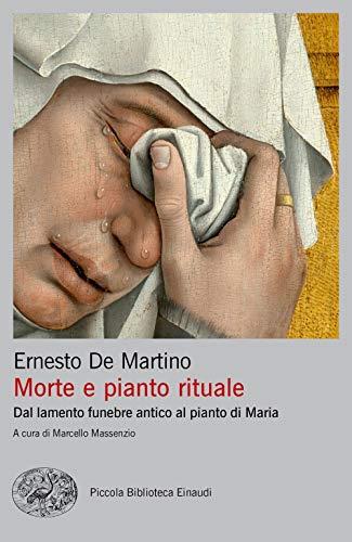 Morte e pianto rituale. Dal lamento funebre antico al pianto di Maria