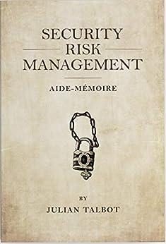 Security Risk Management Aide-Mémoire by [Julian Talbot]