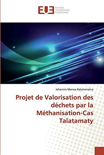 Projet de Valorisation des déchets par la Méthanisation-Cas Talatamaty