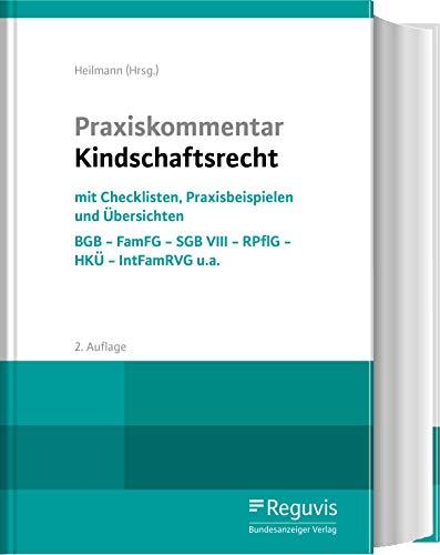 Praxiskommentar Kindschaftsrecht: BGB - FamFG - SGB VIII - RPflG - HKÜ - IntFamRVG u.a.