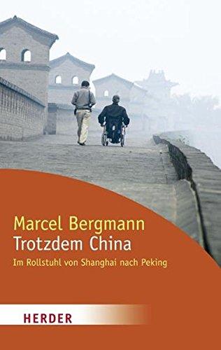 Trotzdem China: Im Rollstuhl von Shanghai nach Peking (HERDER spektrum)