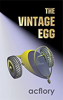 [acflory]のThe Vintage Egg (Postcards From Tomorrow Book 1) (English Edition)