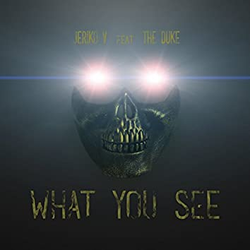 What You See (feat. The Duke)