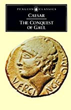 The Conquest of Gaul [CONQUEST OF GAUL REV/E]