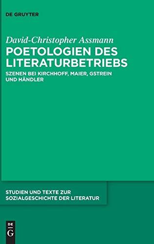 Poetologien des Literaturbetriebs: Szenen bei Kirchhoff, Maier, Gstrein und Händler (Studien und Texte zur Sozialgeschichte der Literatur, Band 139)