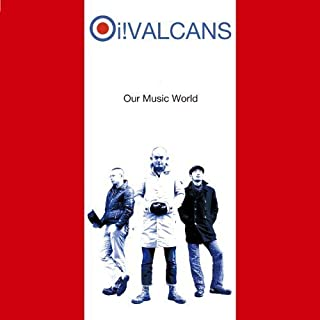 Our Music World by Oi!Valcans (2008-02-20)