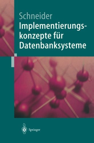 Implementierungskonzepte f????r Datenbanksysteme (German Edition) by Markus Schneider (2013-10-04)