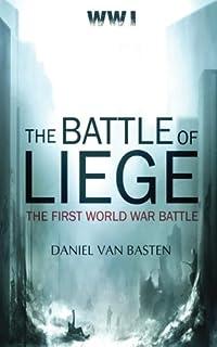 WWI: The Battle of Liege - The First World War Battle (Volume 1)