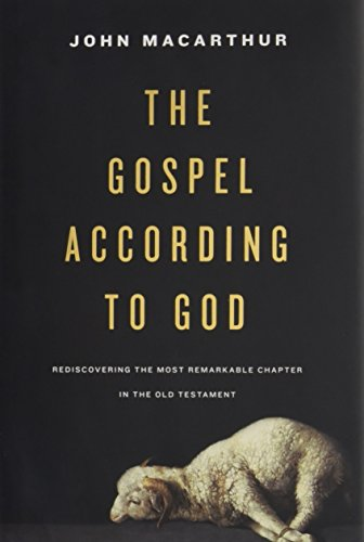 Gospel According to God, The: Rediscovering the Most Remarkable Chapter in the Old Testament