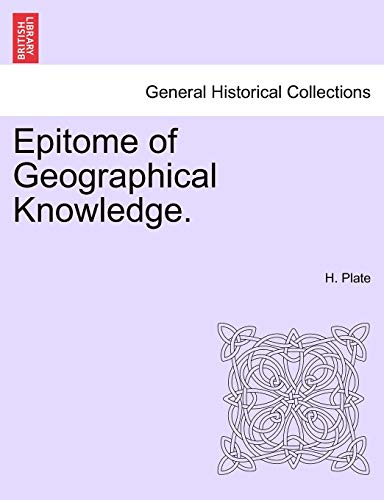 Plate, H: Epitome of Geographical Knowledge.
