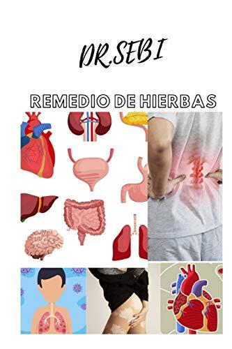dr.sebi Remedio de hierbas: El primer libro, traducido a todos los idiomas, por el Dr. Sebi, para el tratamiento de todas las enfermedades con suplementos nutricionales.