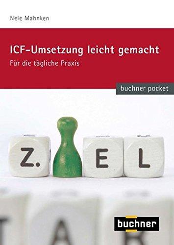 ICF - Umsetzung leicht gemacht: für die tägliche Praxis (buchner pocket) by Nele Mahnken (2011-05-01)
