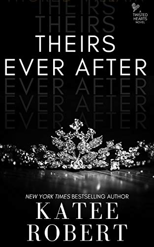 Theirs Ever After: (A MMF Romance) (Twisted Hearts Book 3)