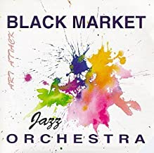 Art Attack by Black Market Jazz Orchestra