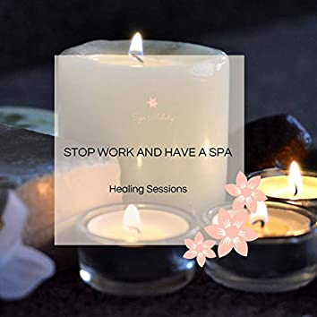 Stop Work And Have A Spa - Healing Sessions