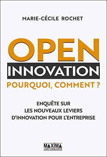 Open innovation - Pourquoi, comment ?