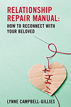 Relationship Repair Manual: How to reconnect with your beloved by [Lynne Campbell-Gillies]