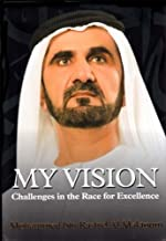 My Vision: Challenges in the Race for Excellence by HH Sheikh Mohammed bin Rashid Al Maktoum (2012) Hardcover