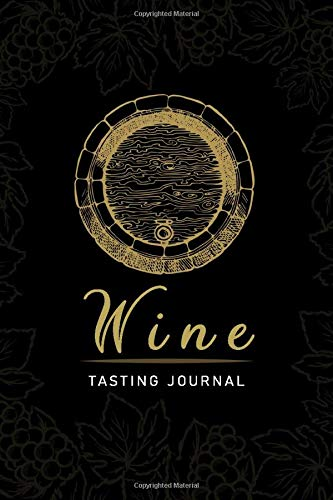 Wine Tasting Journal: Wine Tasting Journa, Notebook and Diary for Wine Passion Lover 6 x 9 Inches, 103 Pages, Wine Tasting Sheets, Wine Tasting Template