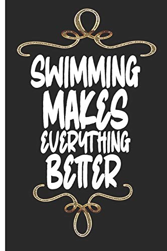 Swimming Makes Everything Better: Fun Journal / Notebook with collage Lined pages