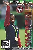 Simone Biles: Gymnastics Superstar & G.O.A.T.: GymnStars Volume 6