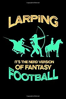 """LARP Larping Notebook - Nerd Version of Fantasy Football: Live Action Roleplay Bullet Journal with 100 Dotted Dot Grid Paper Pages in 6"""" x 9"""" Inch - Composition Book Diary Notepad"""