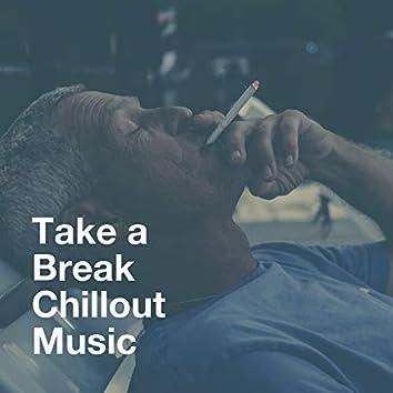 Take a Break Chillout Music