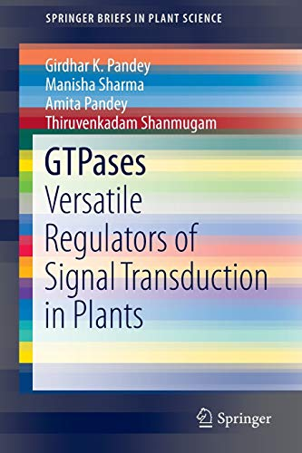 GTPases: Versatile Regulators of Signal Transduction in Plants (SpringerBriefs in Plant Science)