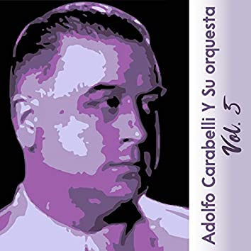 Adolfo Carabelli y Su Orquesta, Vol. 5