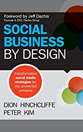 Social Business By Design by Dion Hinchcliffe & Peter Kim