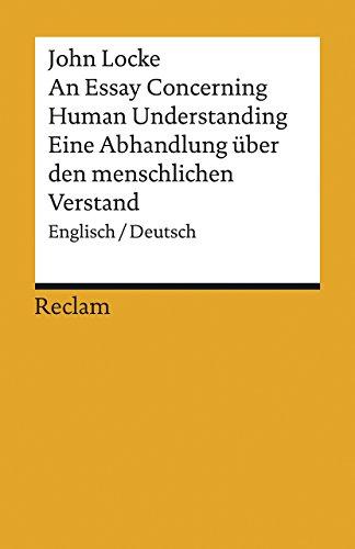 An Essay Concerning Human Understanding / Ein Versuch über den menschlichen Verstand: Englisch/Deutsch. Auswahlausgabe (Reclams Universal-Bibliothek)