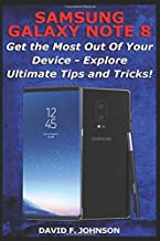 Samsung Galaxy Note 8 – Get the Most Out Of Your Device - Explore Ultimate Tips and Tricks!