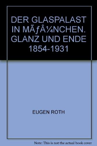 Der Glaspalast in München. Glanz und Ende 1854-1931