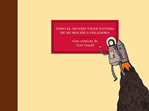 TODO EL MUNDO TIENE ENVIDIA DE MI MOCHILA VOLADORA (Salamandra Graphic)