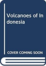 Volcanoes of Indonesia: Creators and Destroyers