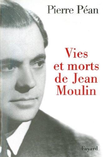 Vies et morts de Jean Moulin (Documents)