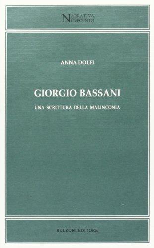 Giorgio Bassani. Una scrittura della malinconia