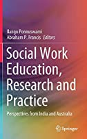 Social Work Education, Research and Practice: Perspectives from India and Australia