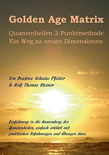 Golden Age Matrix Quantenheilen 2-Punktmethode: Ein Weg zu neuen Dimensionen