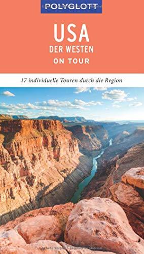 POLYGLOTT on tour Reiseführer USA – Der Westen: Individuelle Touren durch die Region