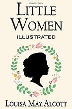 Little Women: The Original Classic Novel (Illustrated, Unabridged)